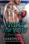 Fight For You - Part One